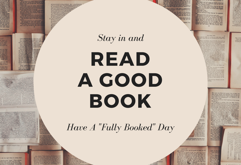 Stay in and read books every day