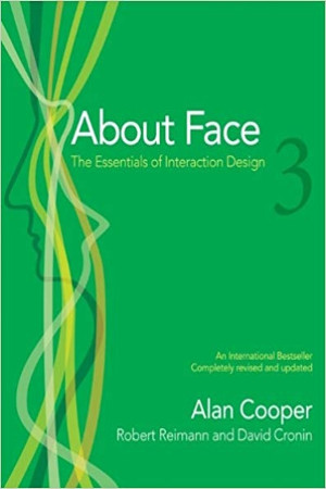 About Face 3: The Essentials of Interaction Design 3rd Edition