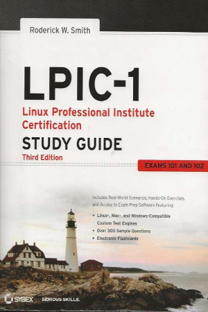LPIC-1: Linux Professional Institute Certification Study Guide: Exams 101 and 102, 3rd Edition