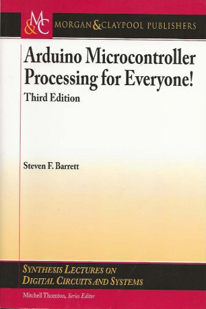 Arduino Microcontroller Processing for Everyone! Third Edition