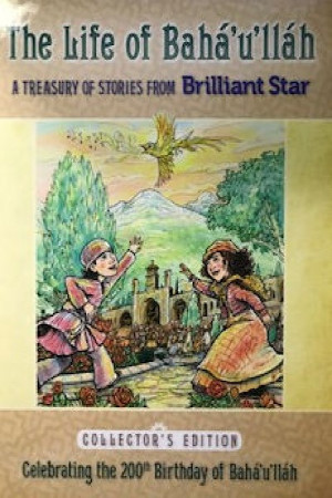 The Life of Baha'u'llah: A Treasury of Stories from Brilliant Star
