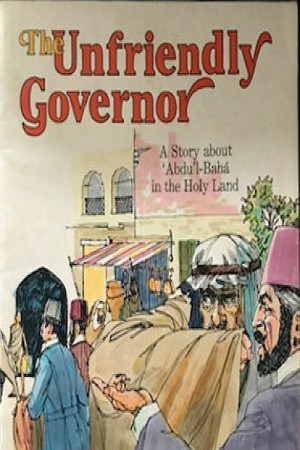 The Unfriendly Governor: A Story about Abdu'l-Baha in America