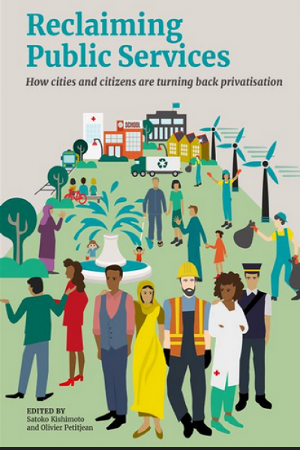 Reclaiming Public Services: How cities and citizens are turning back privatisation