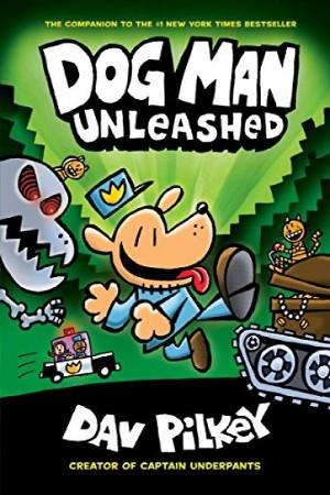 Dog Man: Unleashed (Dog Man #2)