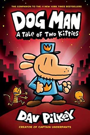Dog Man: A Tale of Two Kitties (Dog Man #3)