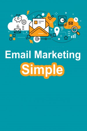 Email Marketing Made Simple A Step by Step Guide