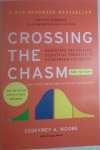 Crossing the Chasm: Marketing and Selling Disruptive Products to Mainstream Customers
