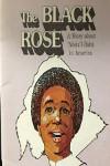 The Black Rose: A Story about Abdu'l-Baha in America